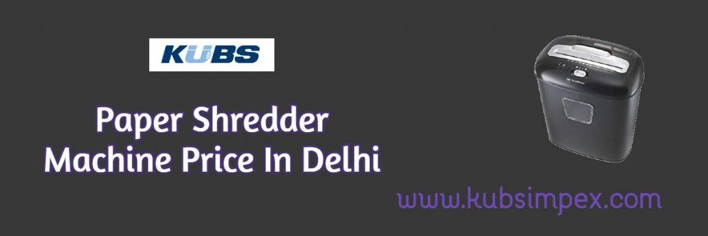 Paper Shredder Machine Price In Delhi